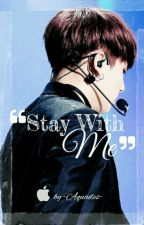 Stay With Me |When I Love You| 💞j.j.k by -Crazybumdoo-