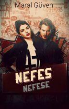 NEFES NEFESE(Yasak Serisi 1) by maral_z199