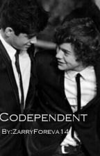 Codependent [Zarry AU] by ZarryForeva14