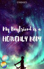 My boyfriend is a heavenly body by StarHues