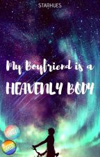 My Boyfriend is a Heavenly Body | BxB • Ongoing by StarHues