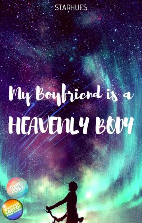 My Boyfriend is a Heavenly Body   BxB • Ongoing by StarHues