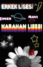 ERKEK LİSESİNDE 4 KIZ by SuedaGayretliolu