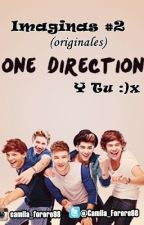 Imaginas(originales) [One Direction & Tú] by itscamf