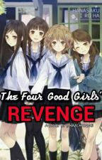the four good girls revenge by KhylieQuijano0