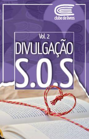 ENCERRADO - SOS Divulgação - Vol. 2 by Clubedelivros
