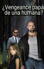 ¿Vengance papà de una humana? by pandakp