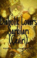 Diabolik Lovers Şarkıları (Çeviri) by YamurPaytar