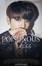 Poisonous Kiss | Jeon Jungkook | ✔ by jxhll7