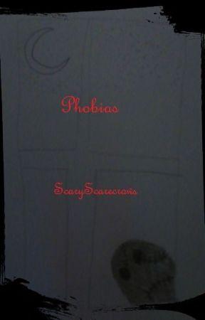 Phobias by ScaryScarecrows