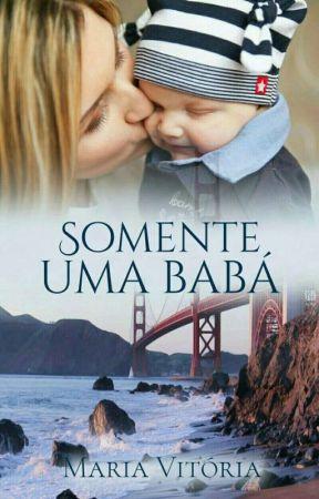 Somente Uma Babá (Disponível na Amazon) by MariaVitoriaSantos1