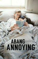 Abang paling Annoying ! by _raisyalisa