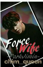 Force Wife / P.JIMIN FF / by chim_queen