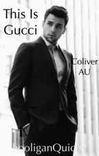 This is Gucci- Coliver AU by hooliganQuiche