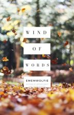 Wind Of Words | a collection by EmEmWolfie
