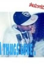 a thugs love by shesbombb