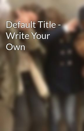 Default Title - Write Your Own by Julie-2006