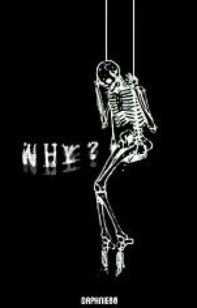WHY?  by daphnie88