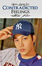    مشاعر متناقضة  Contradicted Feelings         [مُكتَـمِـلَـة] by Hyeo_jin