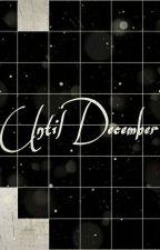 Until December by Midnight_Owl13