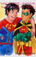 Who we are... (Damian Wayne and Jon Kent FanFic) by bluecandifloss