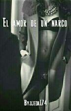 El amor de un narco by ojeda174