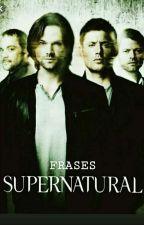 Frases De Supernatural  by blue_rose6899