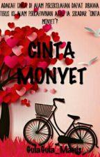 CINTA MONYET by GulaGula_Manis