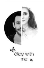 Stay with me ♡ إبقى بجانبي  by ZaHira0