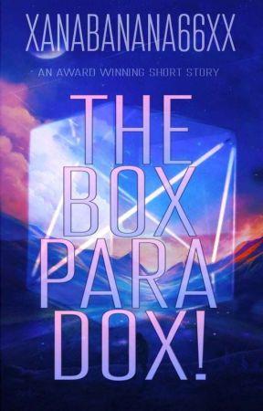 The Box Paradox by xanabanana66x