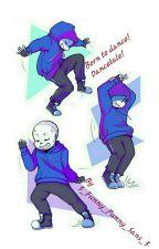 Born to dance! Dancetale (Sans x reader) by 3_Min_Suga_Yoongi_3