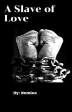 Enslaved my Heart (biracial wwbm) by Nomiea