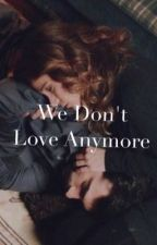 We don't love anymore by wonderhell
