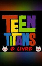 Jovens Titans by AnonimaCrazy13
