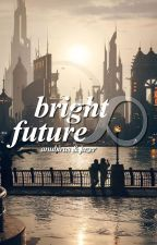 Bright Future || transformers fanfiction by oversensitive