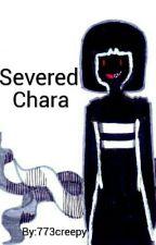 Severed!Chara by 773creepy