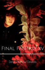 Final Fantasy XV - One Shots, Headcanons and Imagines by amicitia-ass-cracker
