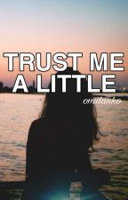 Trust me a little by 2little_writters