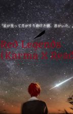 Red Legends (Karma x reader) by floratwinkle
