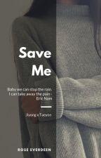 Save Me --- GTAE [ Hiatus ] 🔒 by Roseverdeen