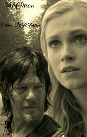 Daryl Dixon : Mon Obsession [TWD] by ElodieeAsk59