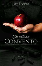 De volta ao Convento (Livro 2) by ciganaraissa