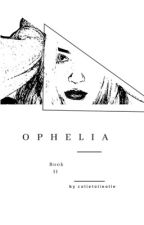Ophelia by temporarily_unnamed