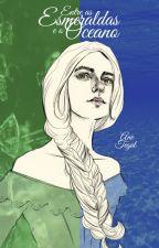 Entre as esmeraldas e o oceano by AneTegal