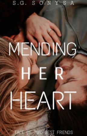 Mending Her Heart |✔ by sonysa