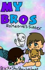 My Brothers | The Ro'meave sister  by LDreamer151