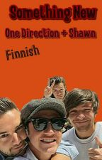 Something New||One Direction + Shawn||Finnish by norppa__1D