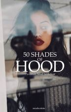 50 Shades of Hood | C.H. by miashcaluke