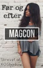 Før og efter Magcon // c.d. by XOShadow
