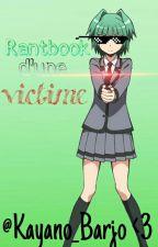 Rantbook d'une victime by Kayano_Barjo